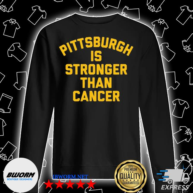 Pittsburgh is stronger than cancer s Unisex Sweatshirt