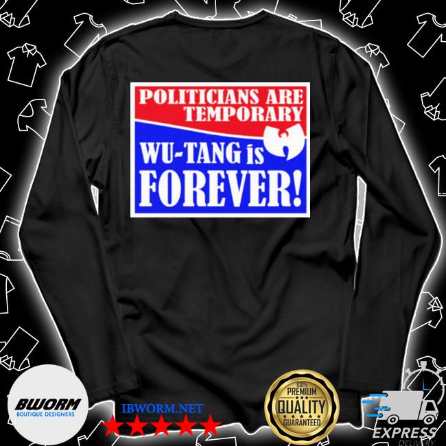 Politicians are temporary wutang is forever s Unisex Long Sleeve Tee