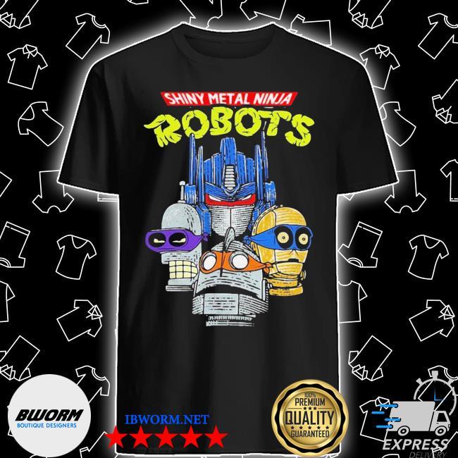 Shiny metal ninja robots shirt