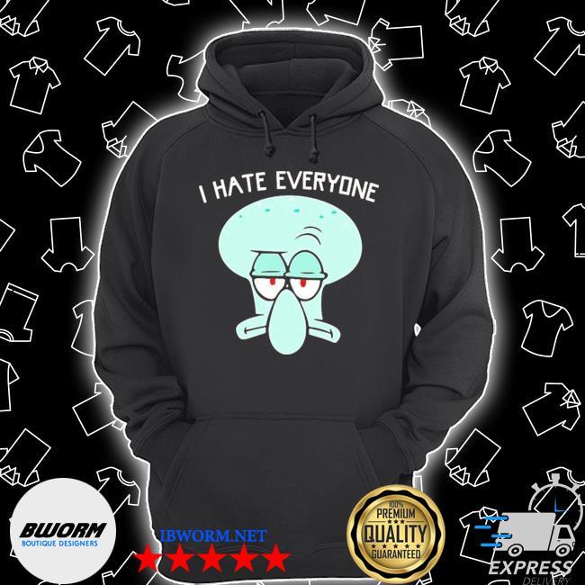 Squidward tentacles I hate everyone s Unisex Hoodie