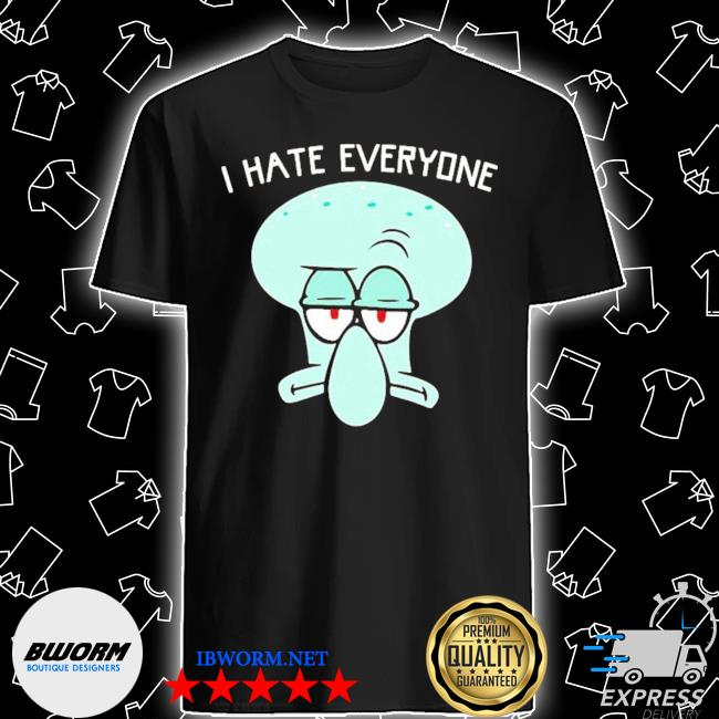 Squidward tentacles I hate everyone shirt