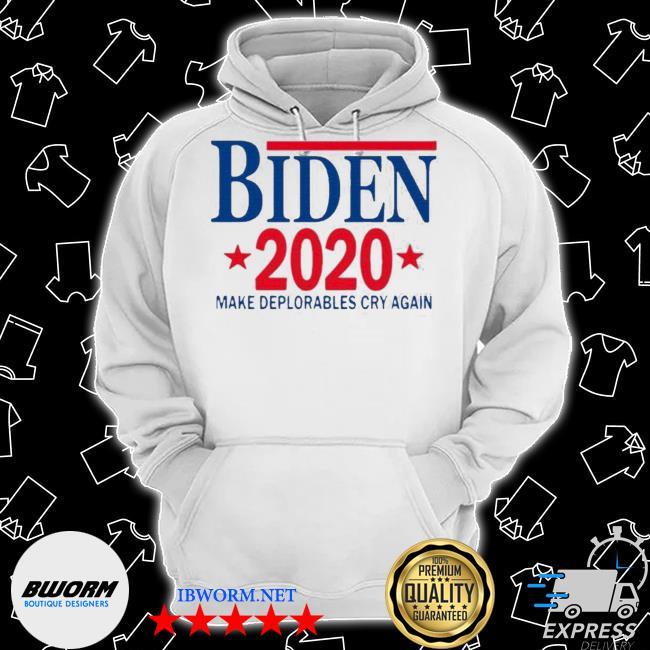Biden 2020 make deplorables cry again s Classic Hoodie