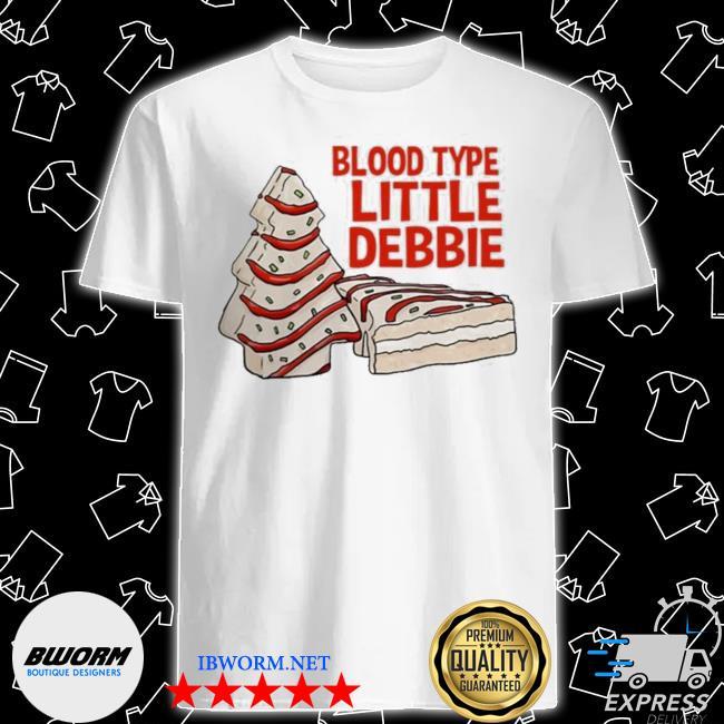 Official blood type little debbie shirt