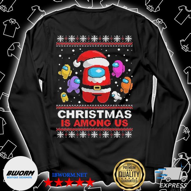 Official christmas is among us ugly s Unisex Long Sleeve Tee