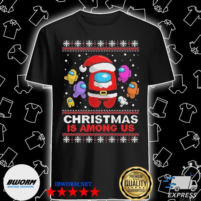 Official christmas is among us ugly shirt