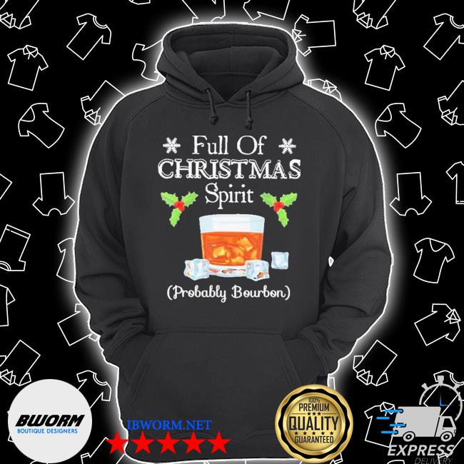 Official full of christmas spirit probably bourbon s Unisex Hoodie
