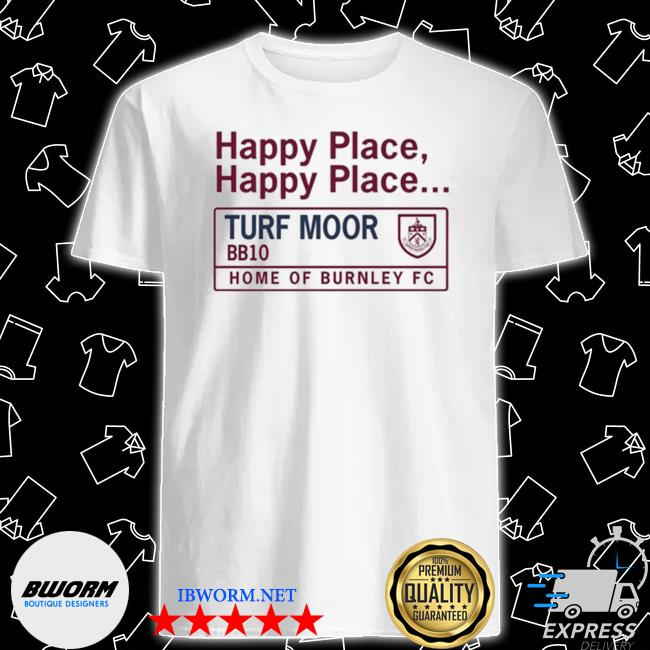 Official happy place turf moor shirt