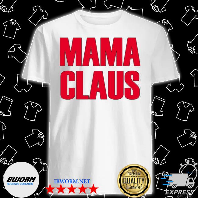 Official mama claus shirt