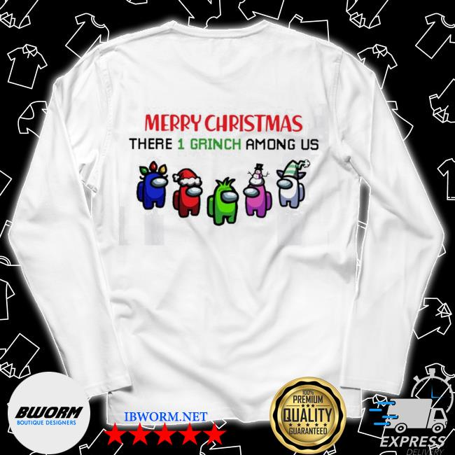 Official merry christmas there 1 grinch among us christmas s Long Sleeve Tee