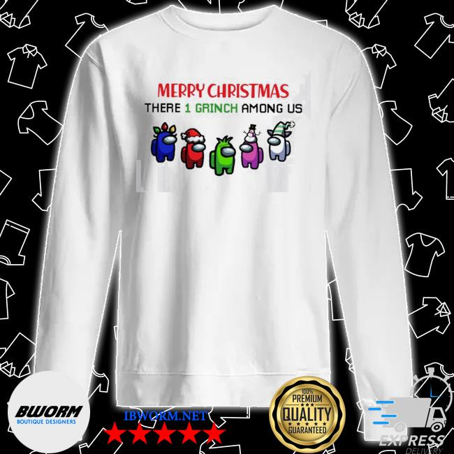 Official merry christmas there 1 grinch among us christmas s Unisex Sweater