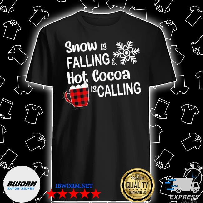Official snow is falling hot cocoa is calling ugly christmas shirt