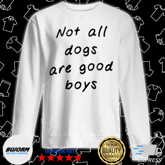 Official weratedogs merch not all dogs are good boys s Unisex Sweater