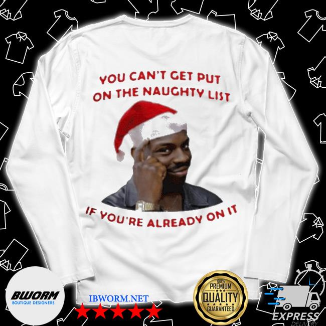 Official you can't get put on the naughty list if you're already on it s Long Sleeve Tee