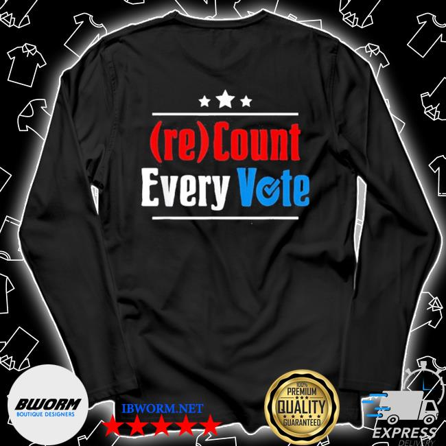 (re)count every vote election 2020 sarcastic s Unisex Long Sleeve Tee