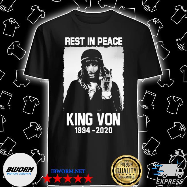 Rest in peace king von 1994 2020 shirt