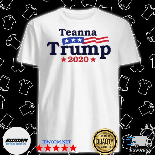 Teanna trump 2020 shirt