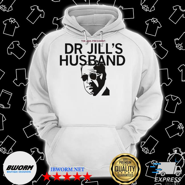 The 46th president dr jill's husband s Classic Hoodie