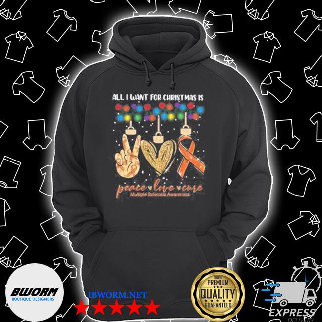 Official all i want for christmas is peace love cure multiple sclerosis awareness christmas s Unisex Hoodie