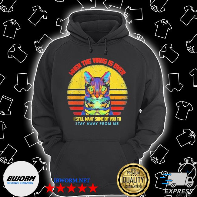 Official cat when this virus is over i still want some of you to stay away from me vintage s Unisex Hoodie