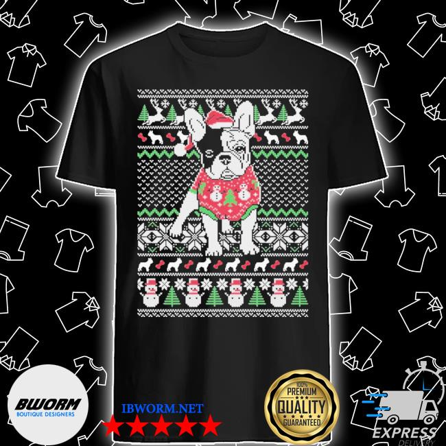 Official french dog ugly christmas shirt