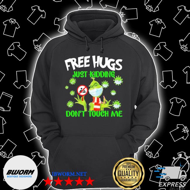 Official grinch free hugs just kidding don't touch me s Unisex Hoodie