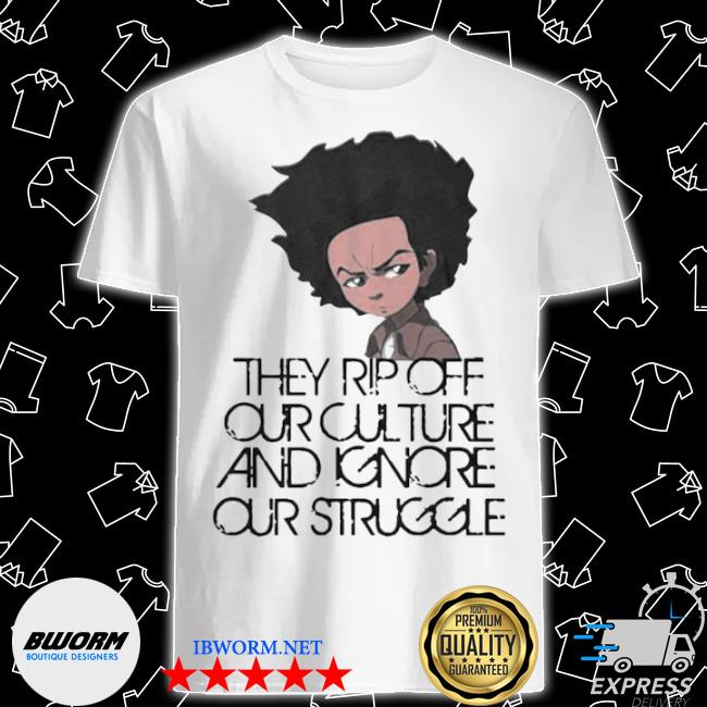 Official huey freeman they rip off our culture and ignore our struggle shirt