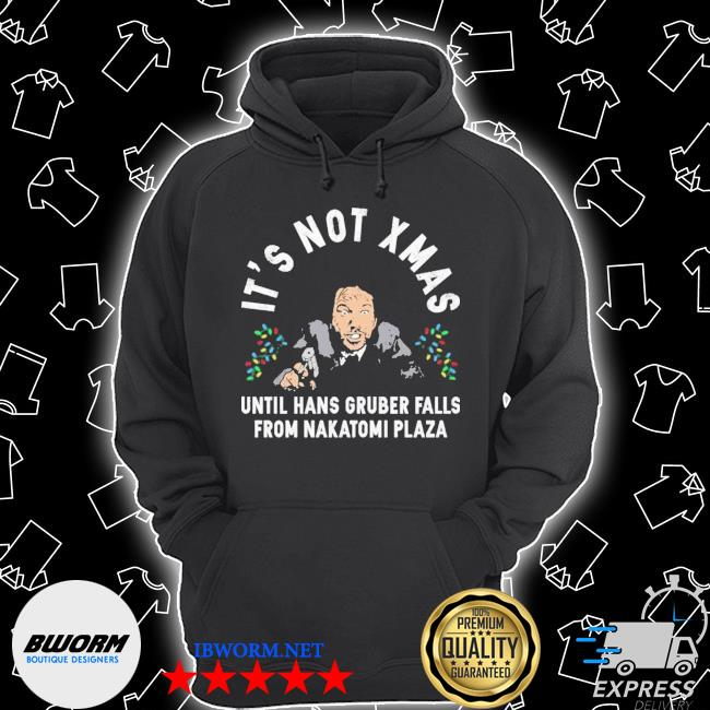 Official its not xmas until hans gruber falls from nakatomi plaza ugly s Unisex Hoodie