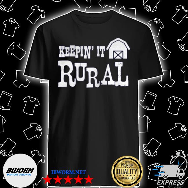Official keepin it rural farm barn country farming shirt