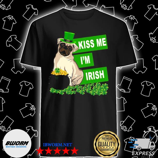 Official st patrick's day pug kiss me i'm irish shirt