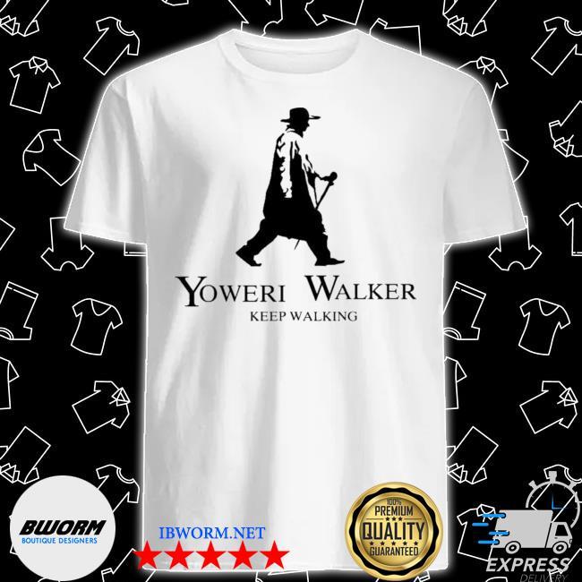 Official yoweri walker keep walking shirt