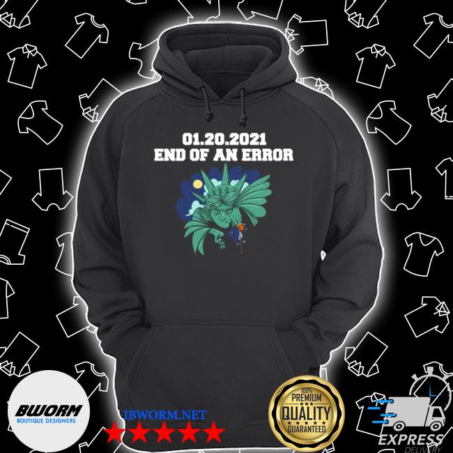 01 20 2021 end of an error Donald Trump s Unisex Hoodie