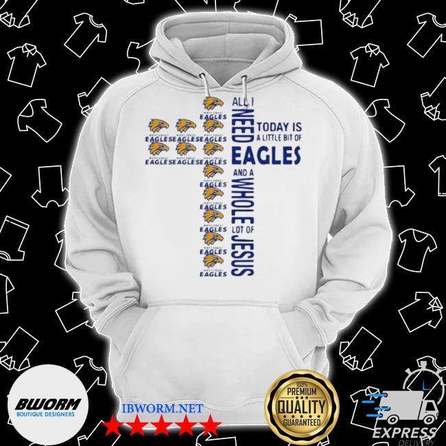 All I need to day is a little bit of eagles and a whole lot of jesus cross s Classic Hoodie