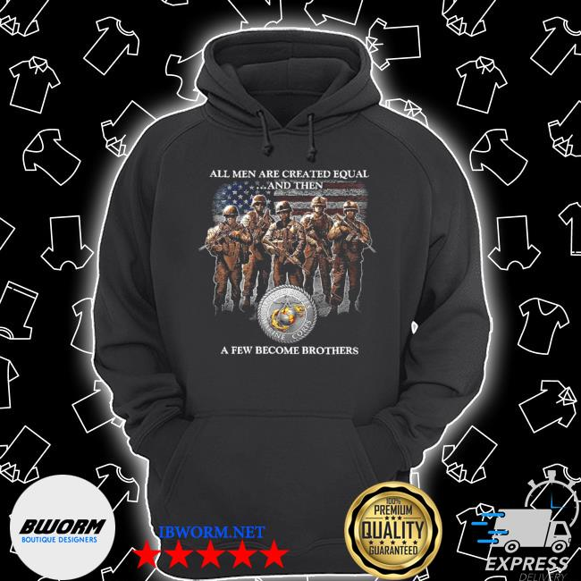 All men are created equal and then a few become brothers s Unisex Hoodie