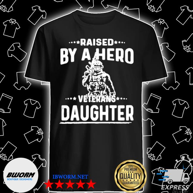American flag fantastic raised by a hero veterans daughter shirt