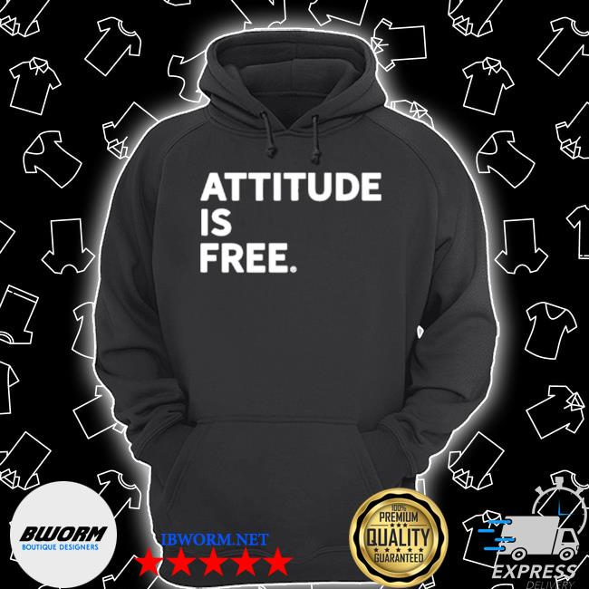 Attitude is free s Unisex Hoodie