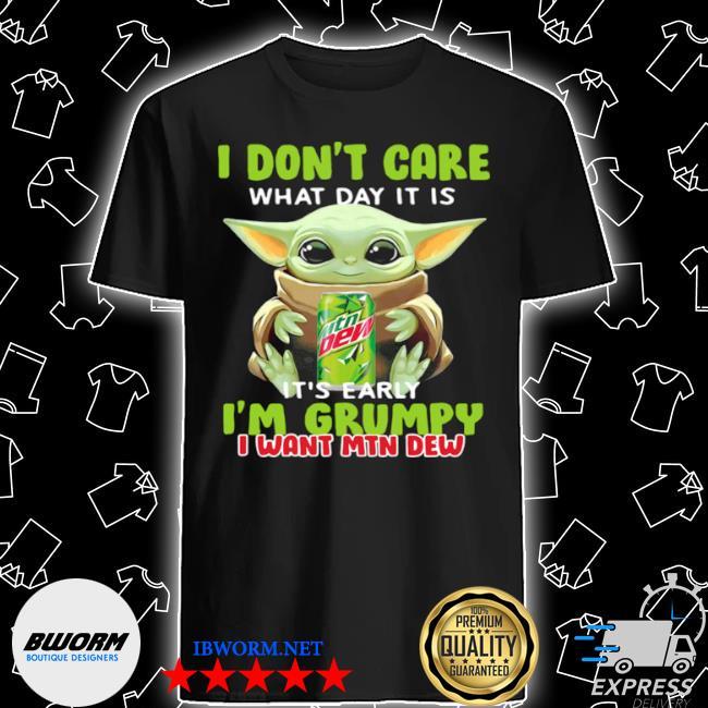 Baby Yoda I don't care its early I'm grumpy shirt