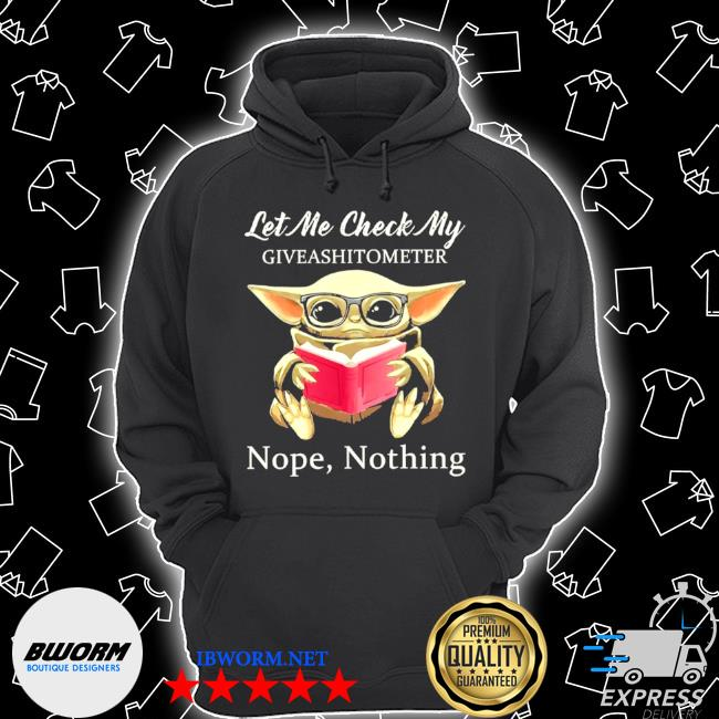 Baby Yoda let me check my giveashittometer nope nothing s Unisex Hoodie