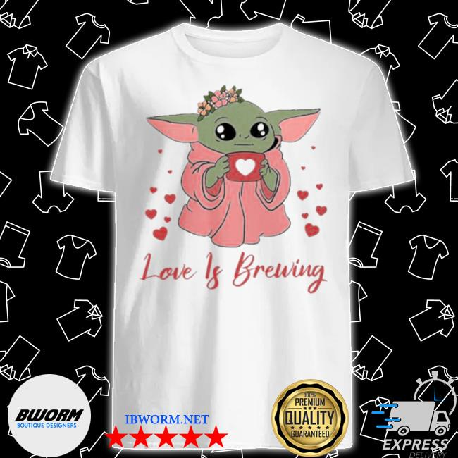 Baby Yoda love is brewing shirt