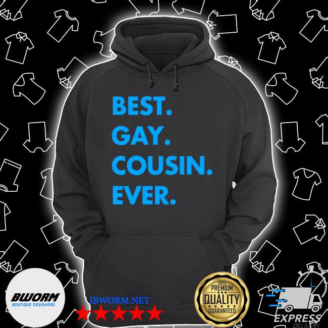 Best gay cousin ever s Unisex Hoodie
