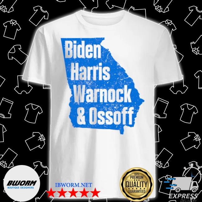 Biden Harris warnock and ossoff senate win in Georgia shirt