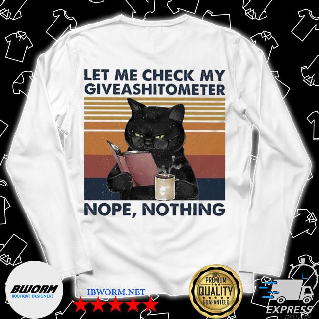 Black Cat let me check my giveashitometter nope thing vinatge s Long Sleeve Tee