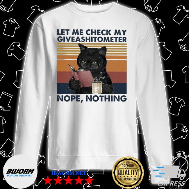 Black Cat let me check my giveashitometter nope thing vinatge s Unisex Sweater