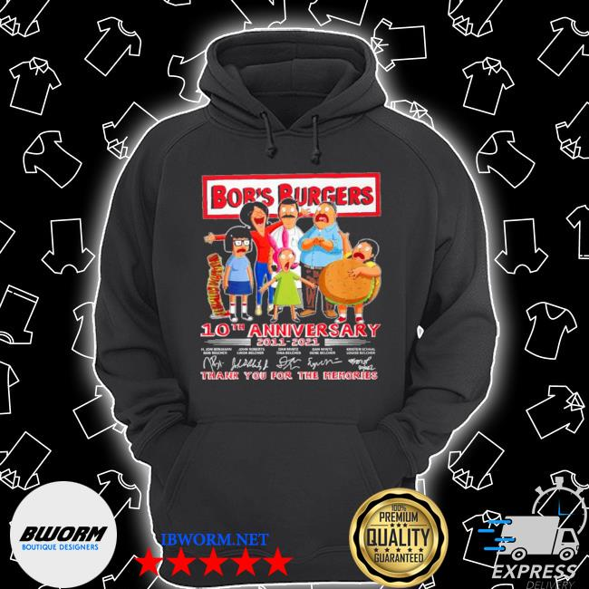 Bobs burgers 10th anniversary 2011 2021 thank you for the memories s Unisex Hoodie