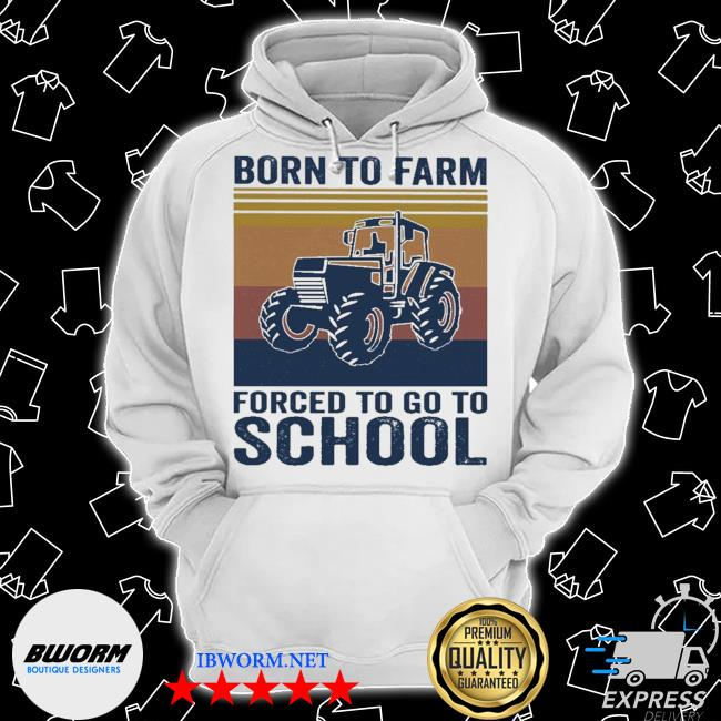 Born to Farm forced to go to School vintage s Classic Hoodie