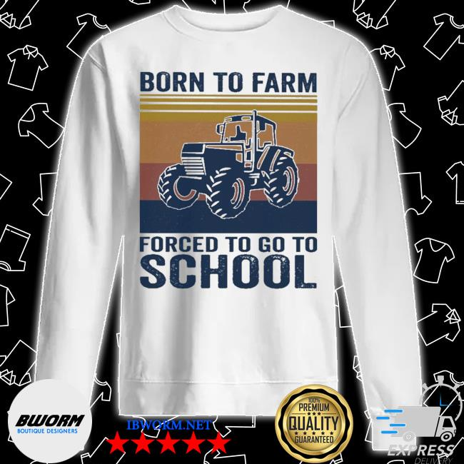 Born to Farm forced to go to School vintage s Unisex Sweater