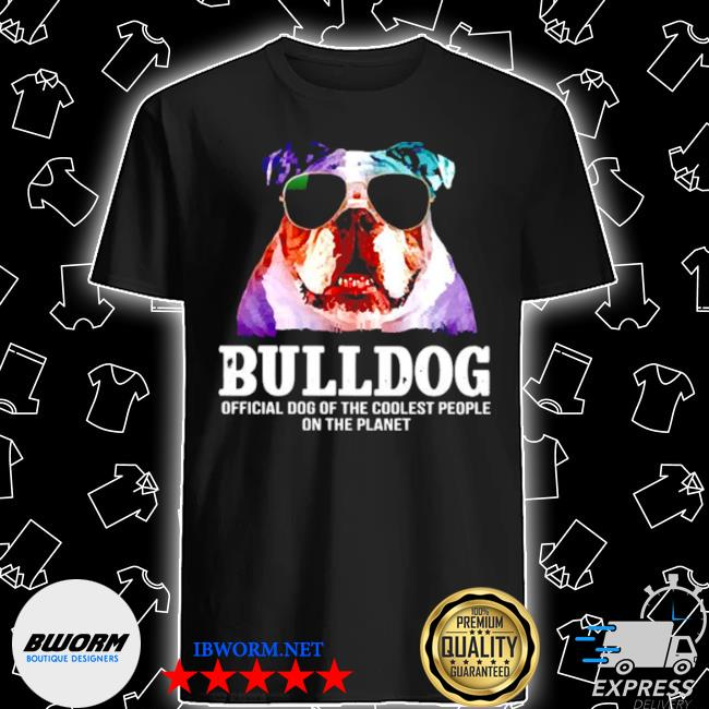 Bulldog dog of a coolest people on the planet shirt