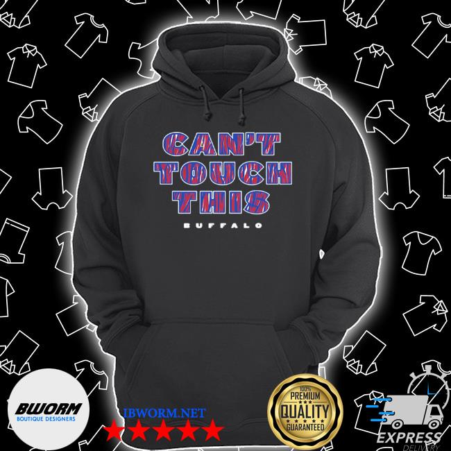 Can't touch this Buffalo Bills s Unisex Hoodie