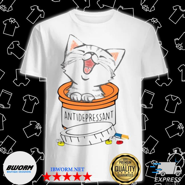 Cat antidepressant shirt