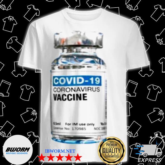 Covid 19 coronavirus vaccine bottle shirt