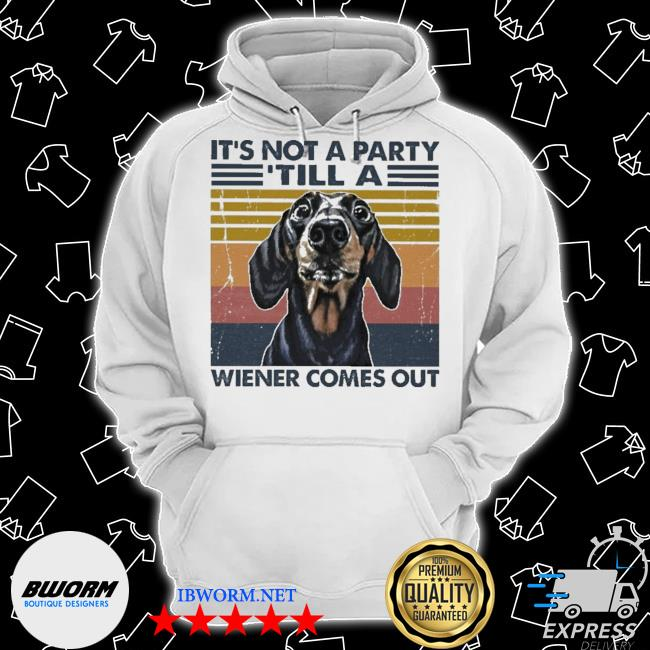 Dachshund It's not a party till a wiener comes out vintage s Classic Hoodie